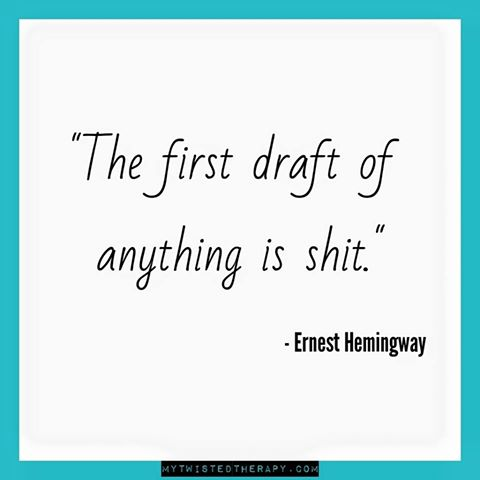 The first draft of anything is shit ernest hemingway twisted therapy lyme disease morgellons